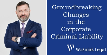 Groundbreaking Changes in the Corporate Criminal Liability in Poland - Woźniak Legal